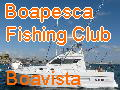 Boapesca fishing club Boavista